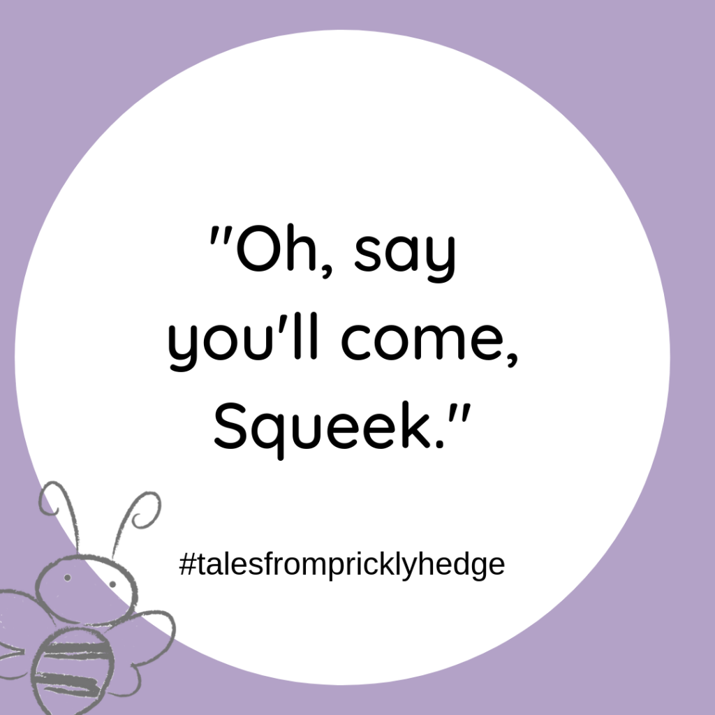 """? ? ? BOOK QUOTES """"Oh, say you'll come Squeek."""" Who says this? #pricklyhedge #bookquotes #savewildlife"""